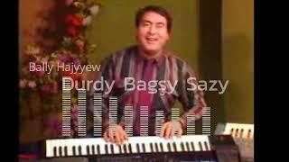 Bally Hajyyew- Turkmen Halk Sazy  Durdy Bagsy