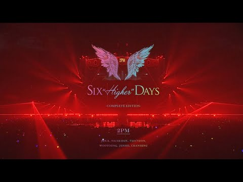 """「2PM Six """"HIGHER"""" Days -COMPLETE EDITION-」ダイジェスト映像"""