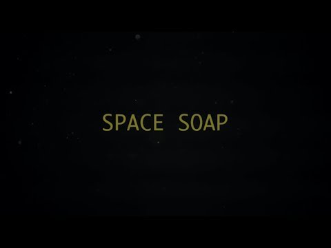 Space Soap Trailer