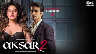 Aaj zid kar raha hay video song - aksar 2 | new hindi song 2017