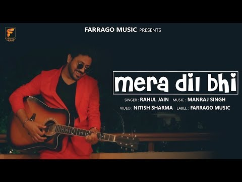 Mera Dil Bhi Kitna Pagal Hai - Rahul Jain ft Manraj Singh | New Hindi Unplugged Cover Songs 2018 |