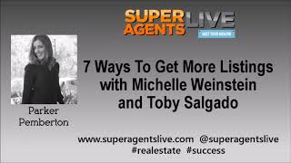 7 Ways To Get More Listings – Michelle Weinstein