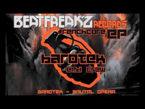 BAROTEK - BRUTAL OPERA - EP 01 BEATFREAK'Z RECORDS ( FRENCHCORE 2016 )