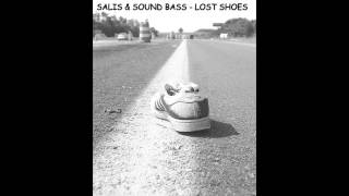 SALIS & SOUND BASS - LOST SHOES [ORIGINAL MIX]