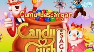 COMO DESCARGAR CANDY CRUSH SAGA PARA PC -sin emulador (Facil Y Rapido) Actualizado