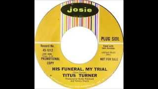 Titus Turner  -  His Funeral, My Trial