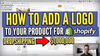 How To Add Your Logo Onto Your Shopify Product | From Dropshipping To 7 Figure Private Label Brand