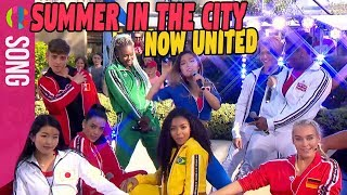 Now United | Summer In The City | Live Performance