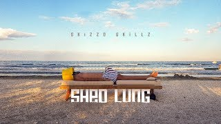 SKIZZO SKILLZ Shed Lung (Song Snippet)