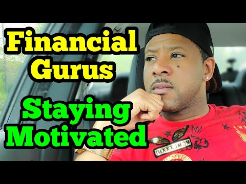 Financial Gurus and Staying Motivated