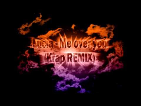 Lucia - Me over you (Krap Dubstep REMIX)