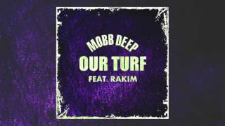 Mobb Deep - Our Turf (Feat. Rakim) (2016)