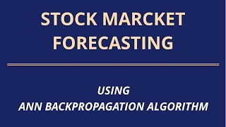 Stock Market Forecasting using ANN-Backpropagation Algorithm: A to Z a student wants to know