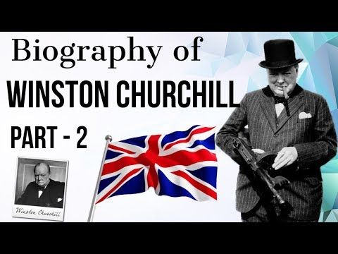 Biography of Winston Churchill Part 2 - War time PM of UK - Historic Figure of World War II