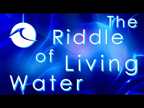 The Riddle of Living Water