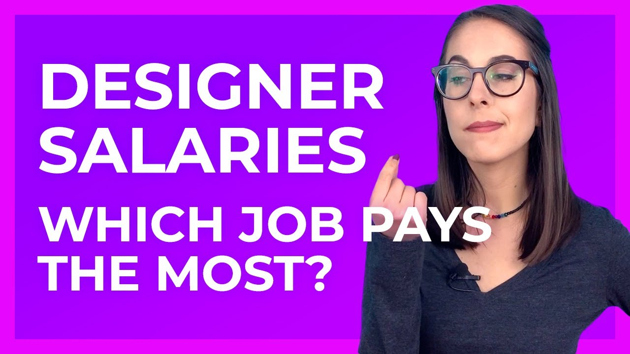 Salaries For Designers By Job Type Which Design Job Pays The Best Youtube