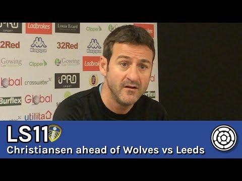 LS11 | Thomas Christiansen ahead of Wolves vs Leeds