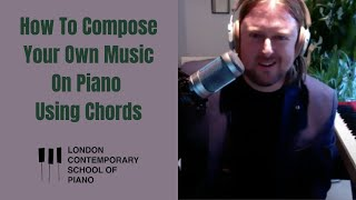 How To Compose Your Own On Piano Using Chords