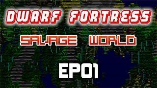 Dwarf Fortress Playthrough | Savage World! | EP01