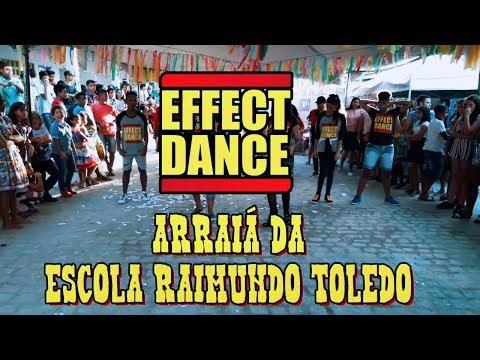 EFFECT DANCE | ARRAIÁ DA ESCOLA RAIMUNDO TOLEDO
