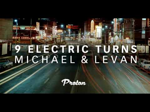 Michael & Levan - 9 Electric Turns Episode 9 Proton Radio