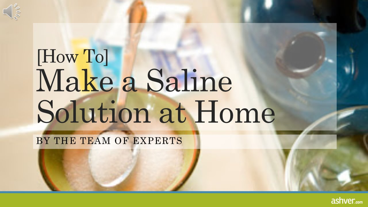 [How to] Make a Saline Solution at Home - YouTube