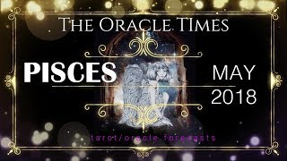 PISCES MAY 2018 LUCK ON YOUR SIDE! FREE career & LOVE FORECAST