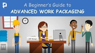 Advanced Work Packaging - A Beginner's Guide