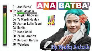 Wafiq Azizah Full Album Ana Batba (Official Music Album)