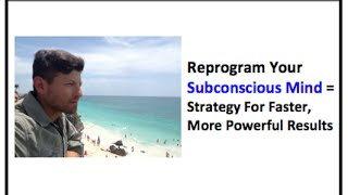 How to Reprogram Subconscious Mind - Tips and Tool For Faster Results