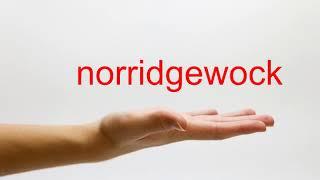 How to Pronounce norridgewock - American English