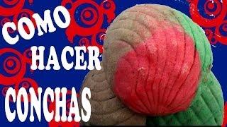 Conchas RECETA COMPLETA Panadería Mexicana Tradicional ¿COMO HACERLAS? ✿◕‿◕✿
