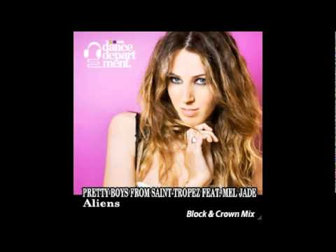 Aliens (Radio Edit)  - Pretty Boys from Saint Tropez feat. Mel Jade (Block & Crown Mix)