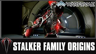 Warframe: STALKER FAMILY ORIGINS