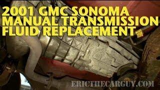 2001 ГМЦ Сонома механічна коробка передач заміна -EricTheCarGuy рідини