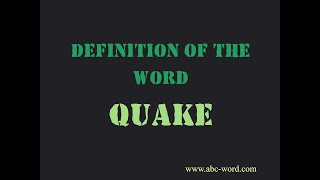"""Definition of the word """"Quake"""""""