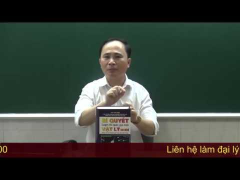 """Sơ lược về nội dung cuốn """"Bí Quyết Luyện Thi QG Vật Lý Theo Chủ Đề"""" - Thầy Chu Văn Biên"""