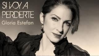 Si Voy A Perderte Gloria Estefan Youtube