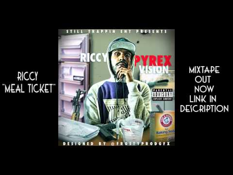Riccy - Meal Ticket (PYREX VISION MIXTAPE)