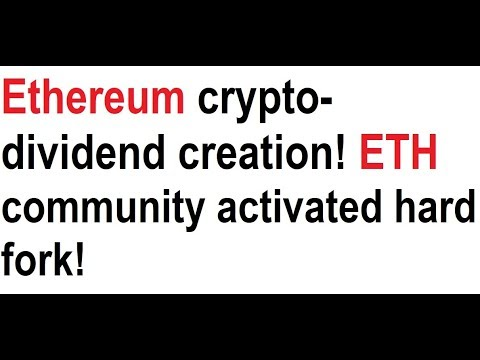 Ethereum crypto-dividend creation may happen soon! ETH community activated hard fork!