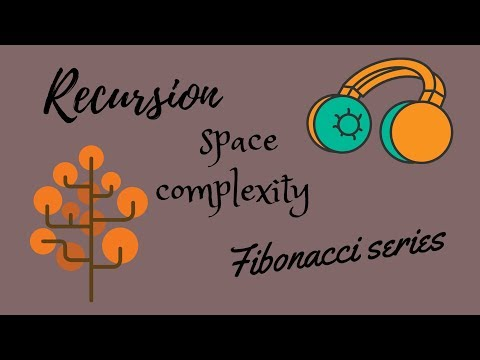 Recursion Fibonacci Series With Space Complexity Explained