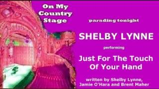 Shelby Lynne - Just For The Touch Of Your Hand (1995)