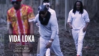 Beatoven - Vida Loka feat Delcio Dollar & Loreta KBA