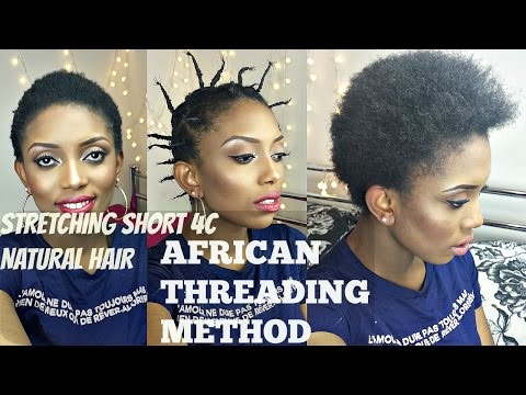 African Threading ( Stretch Short Natural 4C Hair Without Heat )