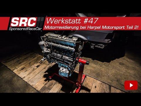 Motorrevidierung bei Harpel Motorsport Teil 2! | Werkstatt #47 - SponsoredRaceCar