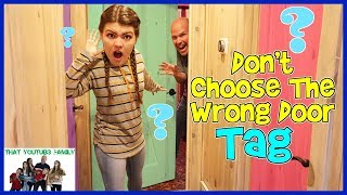 Family Fun DON'T CHOOSE THE WRONG DOOR Tag Game / That YouTub3 Family