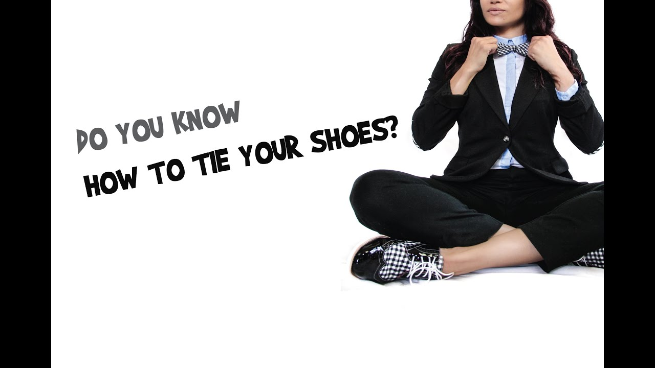 How To Tie Your Shoes :