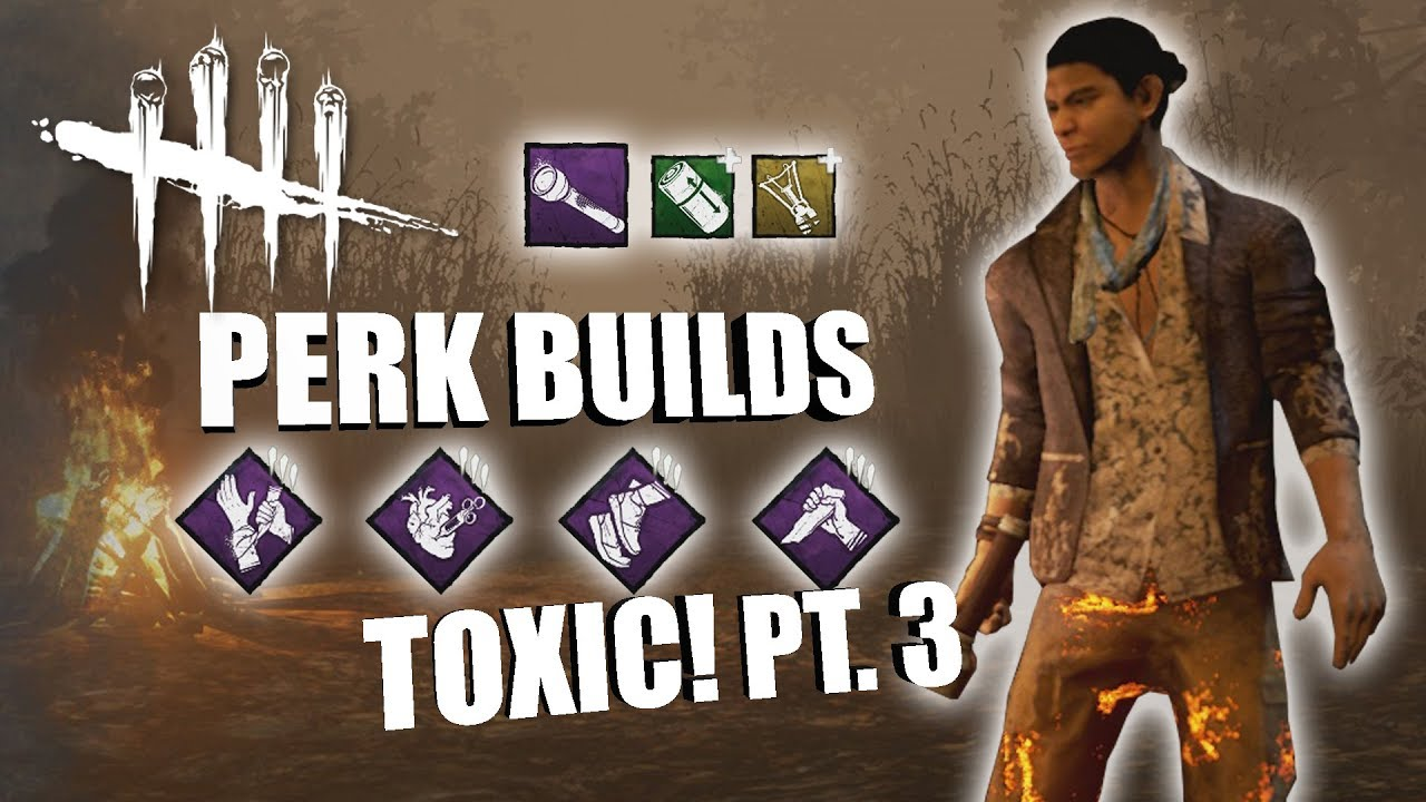 TOXIC! PT  3 | Dead By Daylight LEGACY SURVIVOR PERK BUILDS