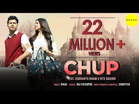 Chup (Official Music Video)| Siddharth Nigam | Rits Badiani | Vikas | Raj Fatehpur | SunnyVik