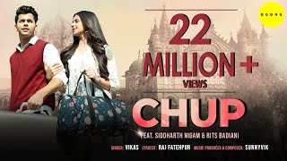 Chup (Official Music Video)| Siddharth Nigam | Rits Badiani | Vikas | Raj Fatehpur | SunnyVik